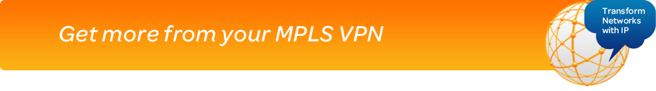 Get more from your MPLS VPN